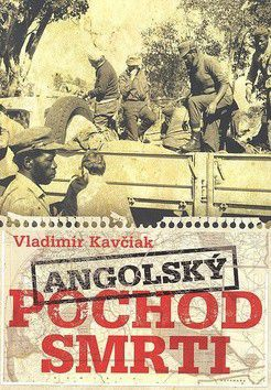 Vladimír Kavčiak: Angolský pochod smrti cena od 233 Kč