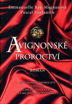 Emmanuelle Rey-Magnanová, Pascal Fontanille: Avignonská proroctví cena od 116 Kč