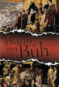 František Kožík: Blázny živí Bůh cena od 212 Kč