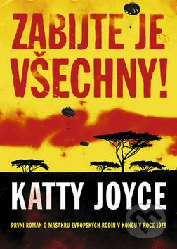 Katty Joyce: Zabijte je všechny! cena od 93 Kč