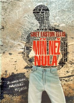 Bret Easton Ellis: Míň než nula cena od 93 Kč