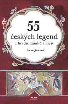 Alena Ježková: 55 českých legend z hradů, zámků a měst cena od 279 Kč