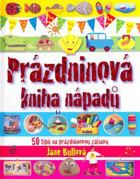 Jane Bull: Prázdninová kniha nápadů cena od 199 Kč