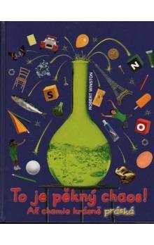 Robert Winston: To je pěkný chaos! - Ať chemie krásně práská cena od 186 Kč