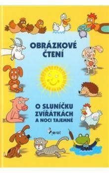 Alena Schejbalová, Vendula Hegerová: Obrázkové čtení o sluníčku, zvířátkách a noci tajemné + CD cena od 142 Kč