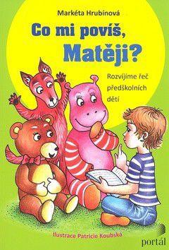 Markéta Agnes Hrubínová: Co mi povíš, Matěji? cena od 198 Kč