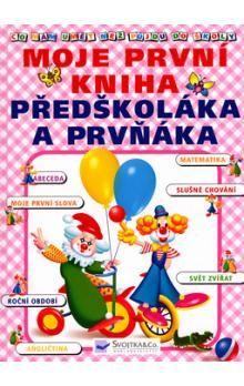 Jiří Dvořák: Co mám umět než půjdu do školy - Moje první kniha předškoláka a prvňáka cena od 155 Kč