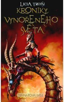 Licia Troisi: Kroniky Vynořeného světa 2 Sennarova mise cena od 242 Kč