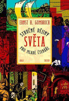 Ernst H. Gombrich: Stručné dějiny světa pro mladé čtenáře cena od 197 Kč