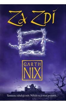 Garth Nix: Za Zdí cena od 155 Kč