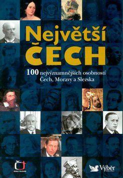 Kolektiv autorů: Největší Čech cena od 400 Kč