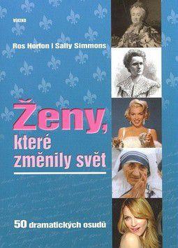 Sally Simmons, Ros Horton: Ženy, které změnily svět - Sally Simmons, Ros Horton cena od 135 Kč
