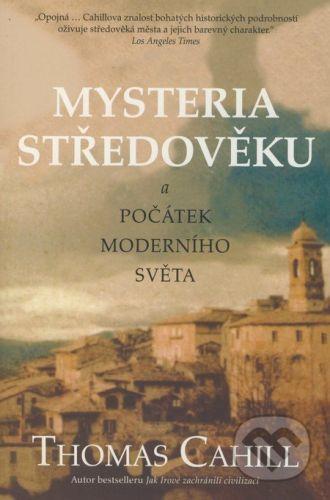 Thomas Cahill: Mysteria středověku cena od 173 Kč