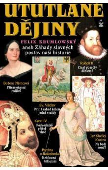 Felix Krumlowský: Ututlané dějiny (E-KNIHA) cena od 128 Kč