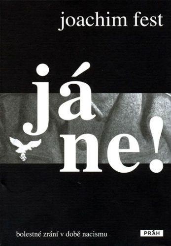 Joachim Fest: Já ne! - Bolestné zrání v době nacismu cena od 279 Kč