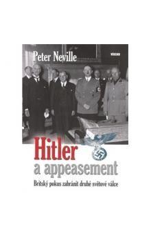 Peter Neville: Hitler a appeasement cena od 189 Kč