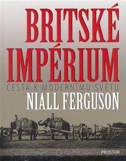 Niall Ferguson: Britské impérium cena od 0 Kč