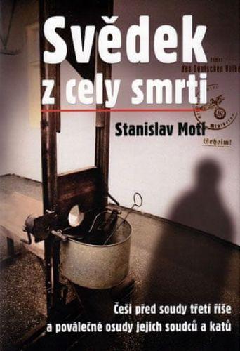 Stanislav Motl: Svědek z cely smrti cena od 187 Kč