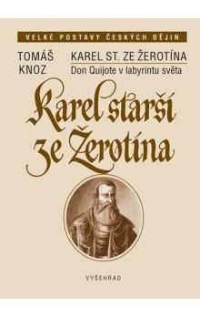 Tomáš Knoz: Karel starší ze Žerotína cena od 238 Kč