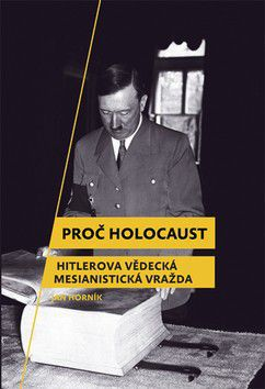 Jan Horník: Proč holocaust cena od 277 Kč