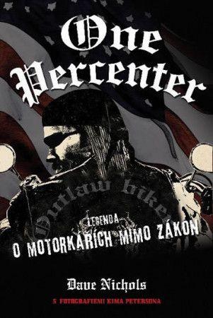 Dave Nichols: One Percenter - Legenda o motorkářích mimo zákon cena od 207 Kč