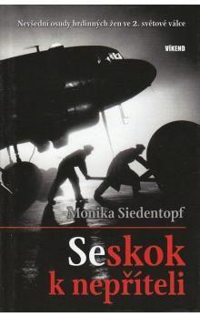 Monika Siedentopf: Seskok k nepříteli cena od 162 Kč