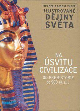 Reader´s Digest výběr: Na úsvitu civilizace - Ilustrované dějiny světa cena od 187 Kč