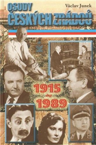 Václav Junek: Osudy českých zrádců 1915-1989 cena od 103 Kč