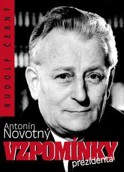Rudolf Černý: Antonín Novotný - Vzpomínky prezidenta cena od 137 Kč