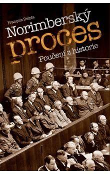 Francois Delpla: Norimberský proces - Poučení z historie cena od 199 Kč