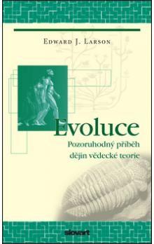 Edward John Larson: Evoluce - Pozoruhodný příběh dějin vědecké teorie cena od 290 Kč
