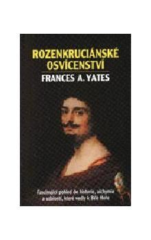Frances Amelia Yates: Rozenkruciánské osvícenství cena od 134 Kč