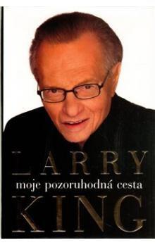 Larry King: Moje pozoruhodná cesta cena od 141 Kč