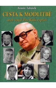 Arnošt Tabášek: Cesta k modlitbě aneb textař Petr Rada vypráví cena od 172 Kč