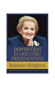 Madeleine Albrightová: Doporučení budoucímu prezidentovi cena od 178 Kč