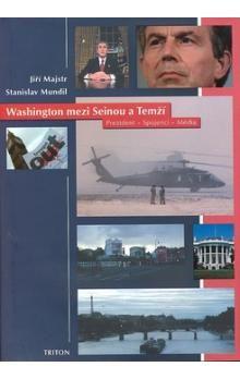 Jiří Majstr, Stanislav Mundil: Washington mezi Seinou a Temží - Prezident, spojenci, média cena od 137 Kč