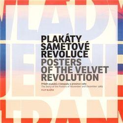 Filip Blažek: Plakáty Sametové revoluce cena od 181 Kč