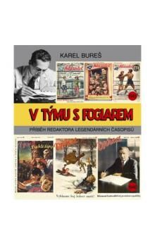 Karel Bureš: V týmu s Foglarem cena od 180 Kč