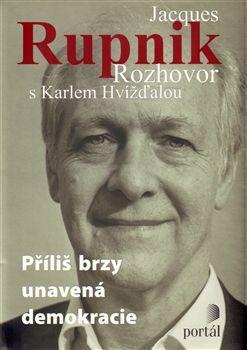 Karel Hvížďala: Jacques Rupnik Rozhovor s Karlem Hvížďalou cena od 266 Kč