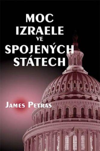 Petras James: Moc Izraele ve Spojených státech cena od 169 Kč