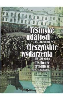 Kolektiv autorů: Těšínské události 19.- 21.století cena od 383 Kč