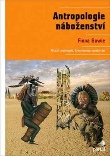 Fiona Bowie: Antropologie náboženství cena od 356 Kč