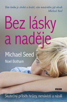Michael Seed; Noel Botham: Bez lásky a naděje cena od 0 Kč