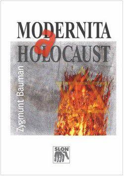 Zygmunt Bauman: Modernita a holocaust cena od 267 Kč