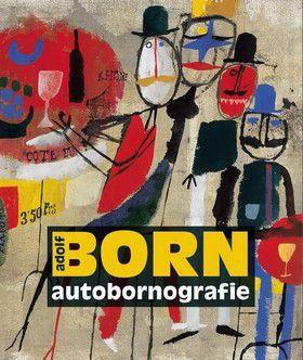 Adolf Born: Autobornografie cena od 1290 Kč