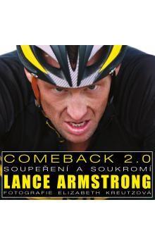 Lance Armstrong, Elizabeth Kreutz: Comeback 2.0 Lance Armstrong cena od 480 Kč