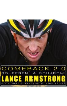 Lance Armstrong, Elizabeth Kreutzová: Lance Armstrong - Comeback 2.0 - Soupeření a soukromí cena od 413 Kč