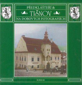 Josef Zacpal, Jan Lacina: Předklášteří a Tišnov na dobových fotografiích cena od 267 Kč