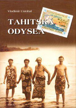 Vladimír Ustohal: Tahitská odysea cena od 176 Kč