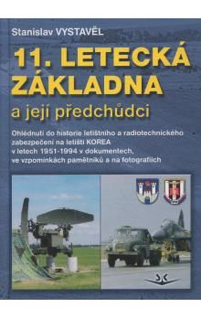 Stanislav Vystavěl: 11. Letecká základna a její předchůdci cena od 251 Kč
